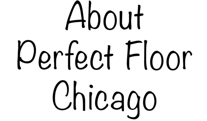 About Perfect Floor Chicago